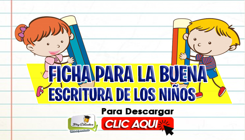 Fichas para la Buena Escritura de los Niños - Blog Educativo
