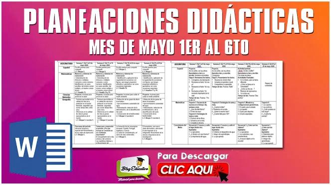 Planeaciones didácticas mes de Mayo 1er al 6to - Blog Educativo