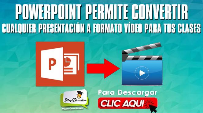 Convertir cualquier presentación a formato vídeo para tus clases
