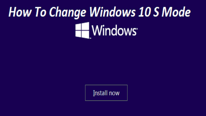 How to Change Windows 10 S
