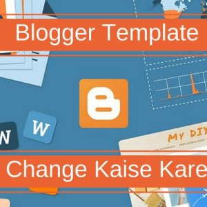 blogger template change kaise kare