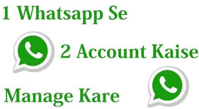 1 Whatsapp Me 2 Account Kaise ( Manage Kare) Chalaye