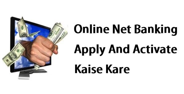 Internet Banking Apply And Activate Kaise Kare Full Guide