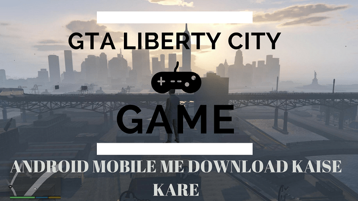 GTA Liberty City Game Android Mobile Me Download Kaise Kare
