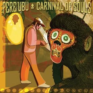 Pere_Ubu_-_Carnival_of_Souls