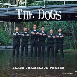 The Dogs - Black Chamelon Prayer