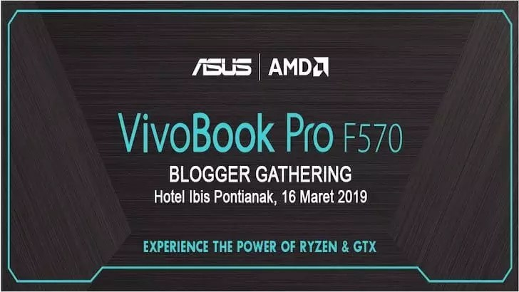 Event ASUS VivoBook Pro F570 Blogger Gathering Pontianak 2019