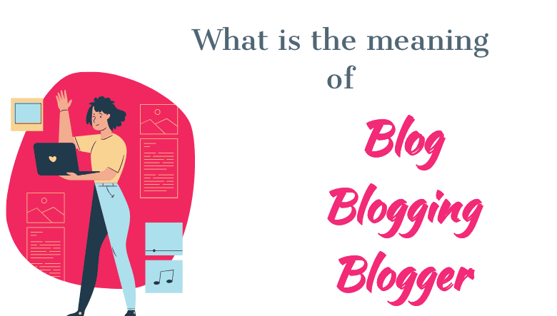 meaning of blog blogging blogger in hindi