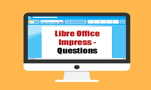 Libre Office Impress Questions