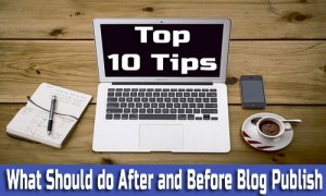What should do after and Before Blog Publish