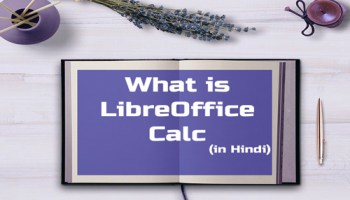 What is LibreOffice Calc in Hindi