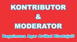 bagaimana cara agar artikel yang disubmit kontributor disetujui oleh moderator