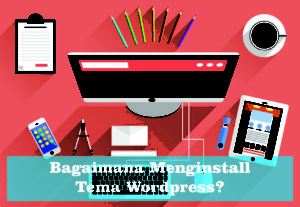 cara mengganti template wordpress gratis
