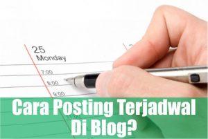 cara membuat posting terjadwal di blogspot maupun wordpress