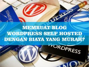 berapa total biaya membuat blog wordpress self hosted yang murah