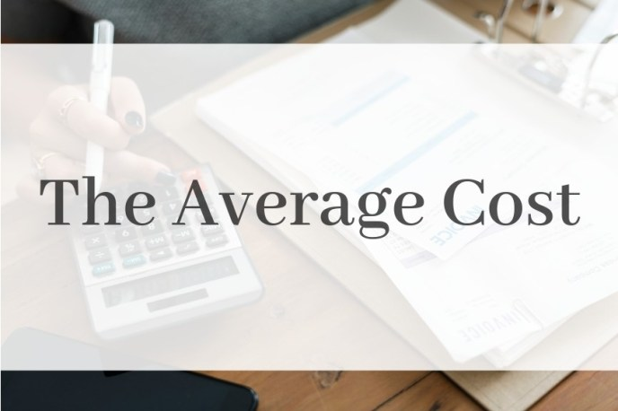 """The average cost"" in text across a background photo of a lady with a calculator and papers ""working the numbers""."