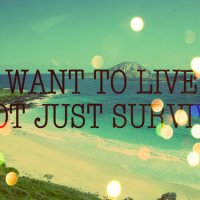 Stop Surviving, Start Living!