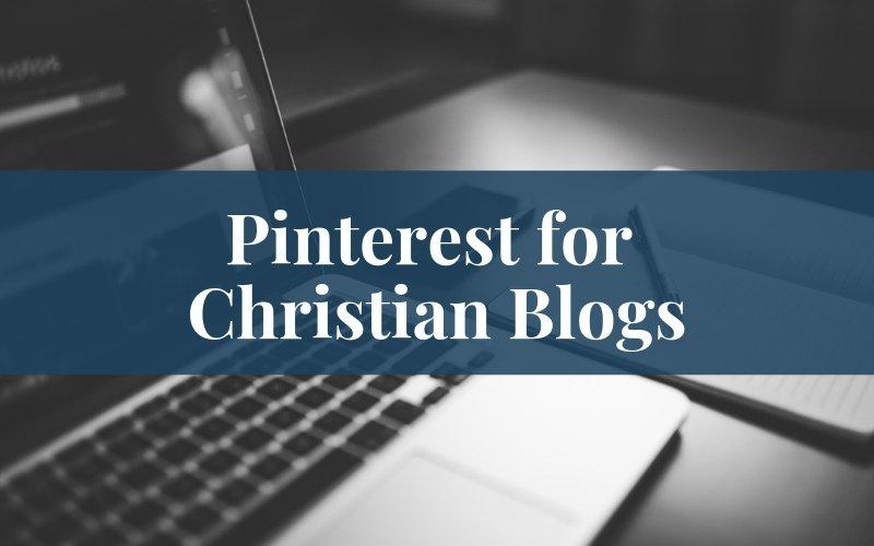 Pinterest for Christian Blogs