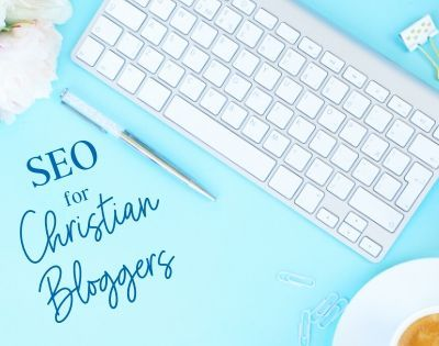 3 Benefits of SEO for Christian Bloggers – SEO Matters!