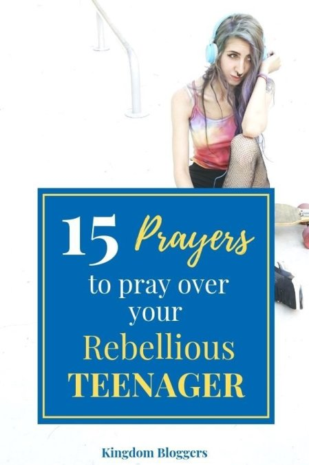 Praying for a Rebellious Teenager