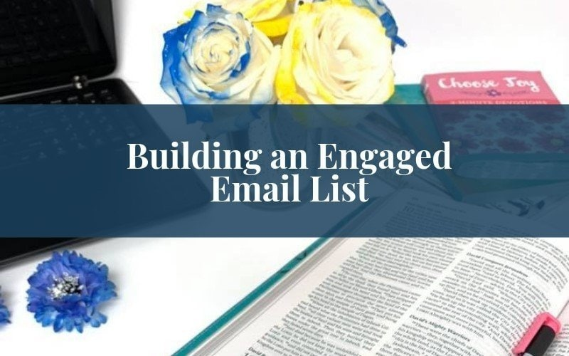 Building an Engaged Email List