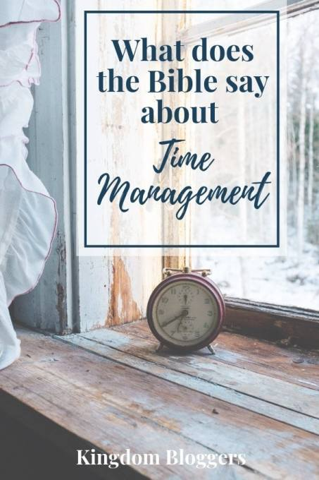 What Does The Bible Say About Time Management - Kingdom Bloggers