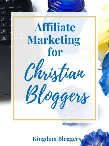 affiliate marketing for Christian Bloggers