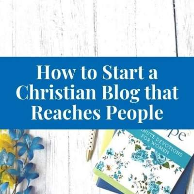 How to Start a Christian Blog That Actually Reaches People