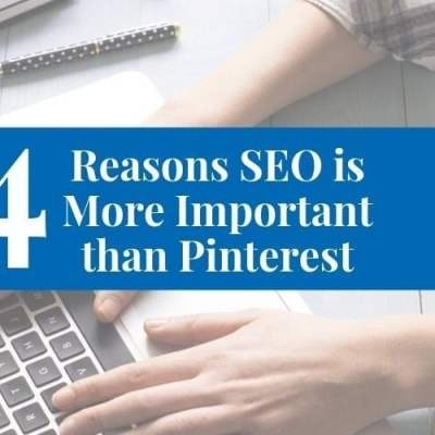 4 Reasons SEO is More Important than Pinterest for Christian Bloggers
