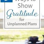 Showing Gratitude for Unplanned Plans 1