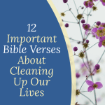 bible verses about cleaning up our lives