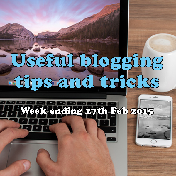 11 useful blogging tips and tricks. Week ending 30th January