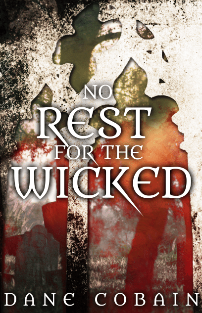 Blogging assignment: Review supernatural thriller No Rest for the Wicked by Dane Cobain (Worldwide bloggers wanted)
