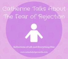 Catherine Talks About The Fear of Rejection