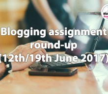 Blogging assignment round-up  (12th/19th June 2017)