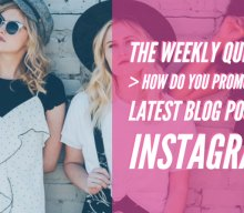 The weekly question: How do you promote your latest blog posts on Instagram?