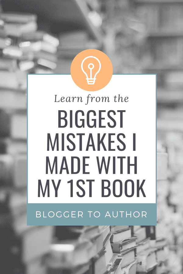 Learn from the mistakes I made with my first book so you don't make the same mistakes!
