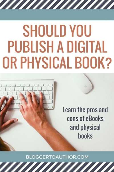 When you're ready to publish your first book, should it be a digital or physical book? Learn the pros and cons of each in this article.
