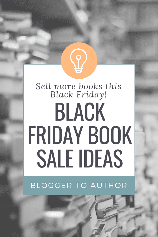 Sell more of your self-published books with these Black Friday book sale ideas! Go beyond offering a simple discount and make more money.