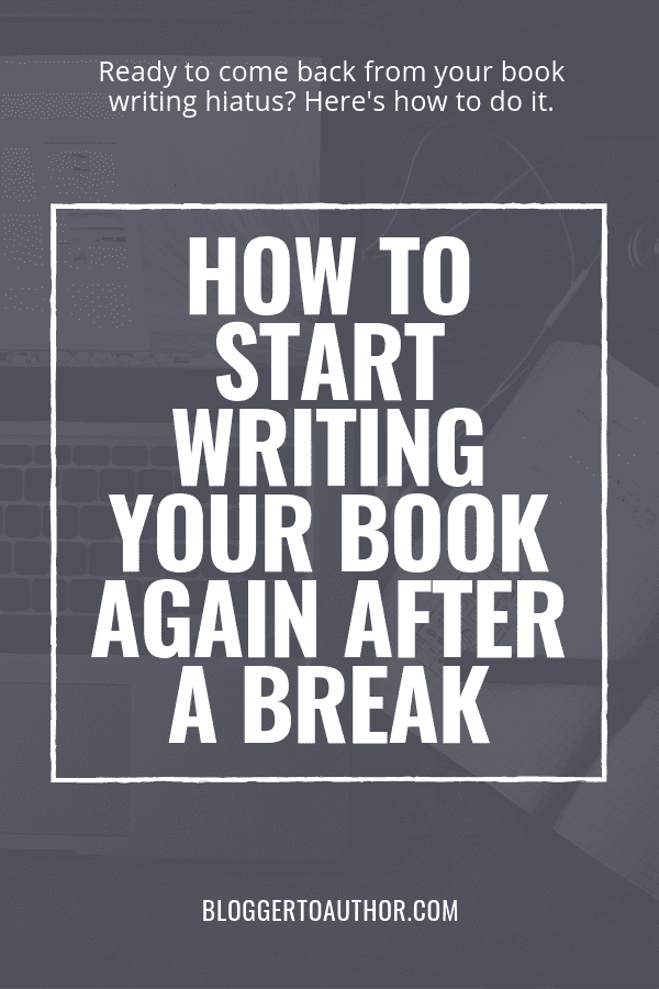 Did you take a hiatus from writing your book? Don't worry—it happens! Here's how to start writing your book again after a break.