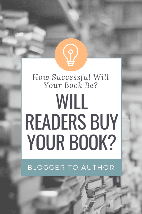 """Four steps that you should take to answer the question, """"Will readers buy your book?"""" A must-read for any author who's concerned about future book sales."""