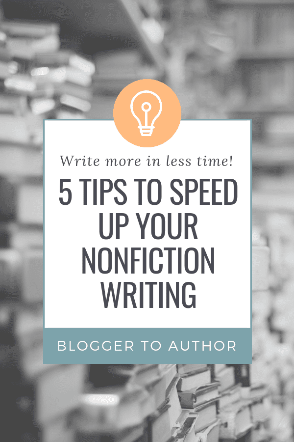 Are you struggling to get your nonfiction book written? Try these 5 tips to speed up your writing to finish your book faster!