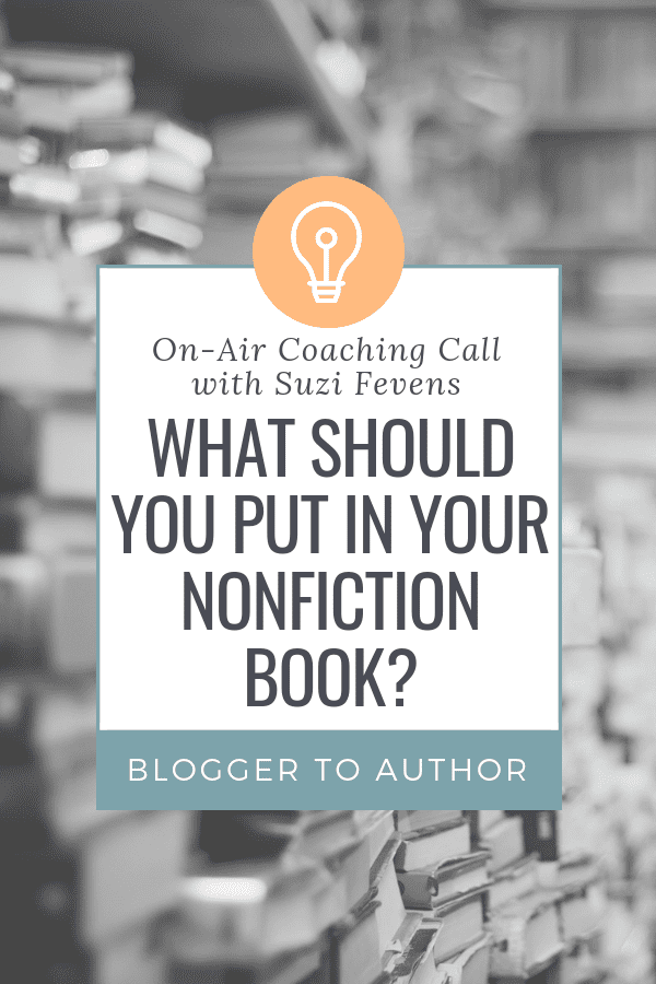 You have a great idea for a nonfiction book...but you're stuck because you don't know what you should put in it. This on-air coaching call will help!
