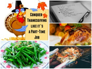 Conquer Thanksgiving like it's a Part-Time Job