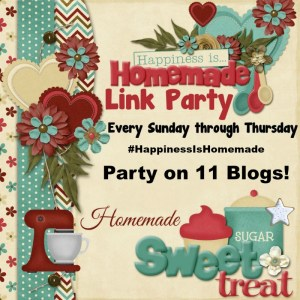 Happiness is Homemade Link Party #166