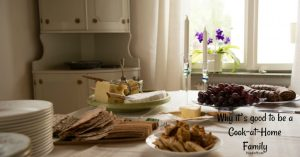 Why it's good to be a Cook-at-Home Family