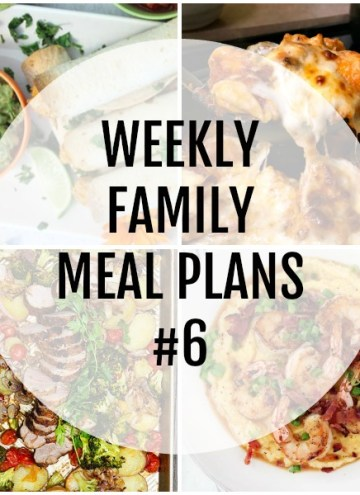 Weekly Family Meal Plans #6