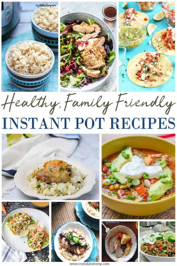 Collage of healthy family friendly instant pot recipes