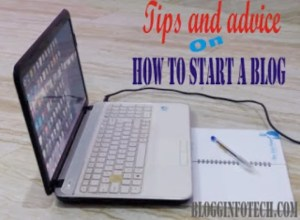 Tips And Advice On How To Start A Blog
