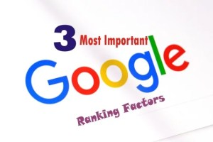 3 Important Google Ranking Factors You Should Not Joke With